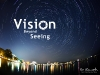 Vision Beyond Seeing